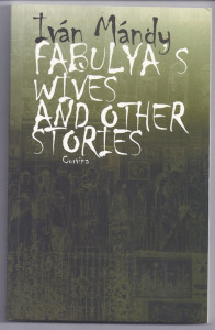 John Batki - English translation of 20th Century Hungarian literature - Fabulya's Wives (1999)