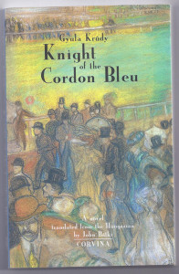 John Batki - English translation of 20th Century Hungarian literature - Krudy, Knight of the Cordon Bleu (2013)