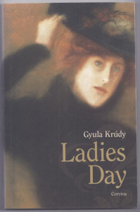 John Batki - English translation of 20th Century Hungarian literature - Krudy, Ladies Day (2007)