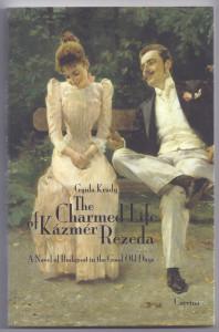 John Batki - English translation of 20th Century Hungarian literature - Krudy, The Charmed Life (2011)